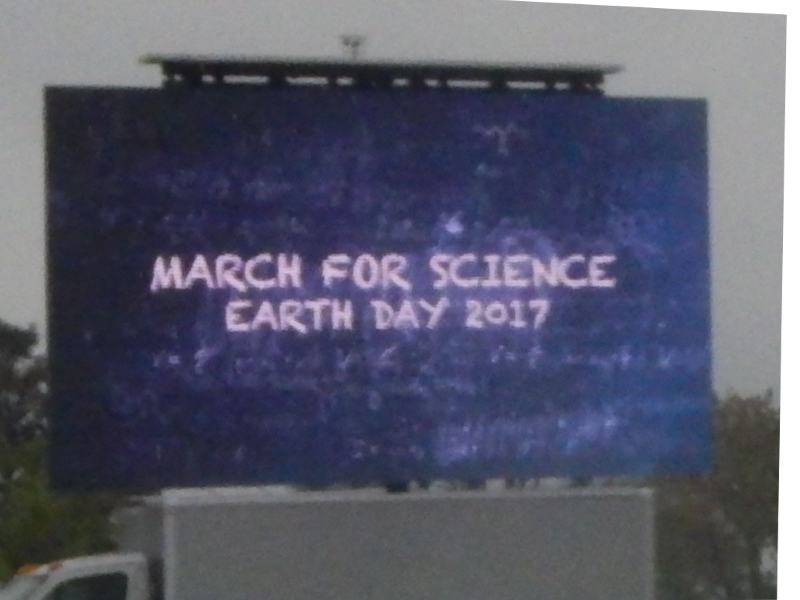 March for Science. Earth Day, 2017. (The large display at the gathering.)