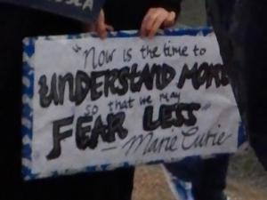 """Now is the time to understand more so that we may fear less."" Marie Curie"