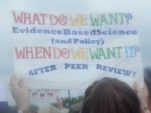 What do we want? Evidence based science (and policy)! When do we want it? After peer review.